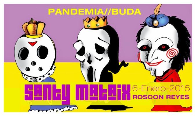 Santy Mataix Pandemia Buda Reyes 2015